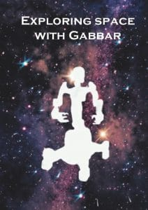 Exploring Space with Gabbar
